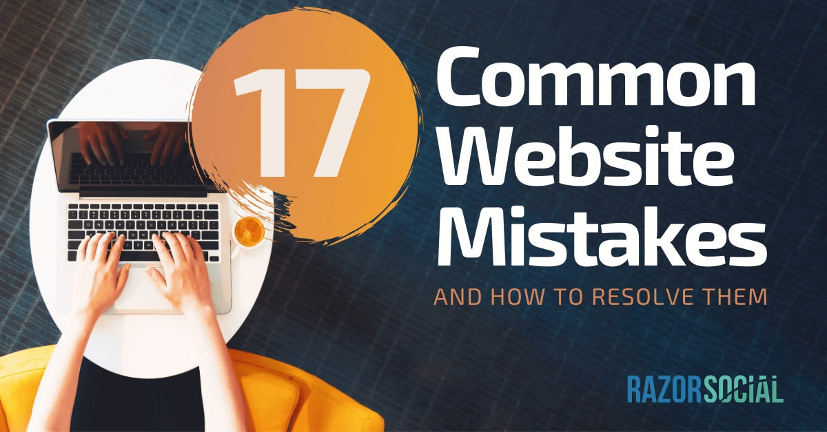 17 Typical Website Mistakes and How to Resolve Them