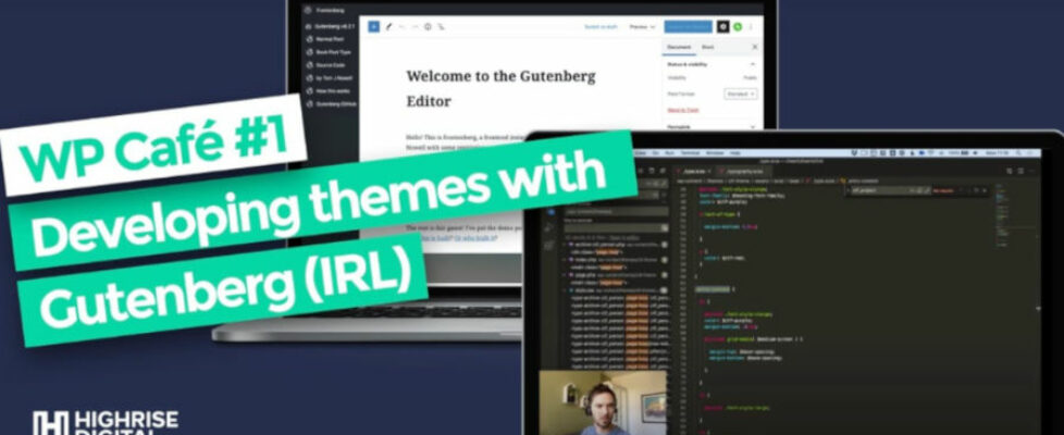 WP Café to Host Live Discussion on Gutenberg Theme Development
